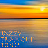 Jazzy Tranquil Tones by Various Artists