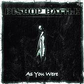 As You Were by Bishop Battle