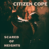 Scared of Heights de Citizen Cope