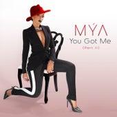 You Got Me, Pt. II von Mya