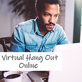Virtual Hang Out Online by Various Artists