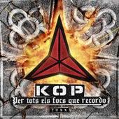 Per tots els focs que recordo von Kop
