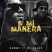A Mi Manera by Gammy