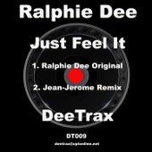 Just Feel It de Ralphie Dee