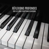 Réflexions Profondes Sur Les Sons D'un Piano Classique by Various Artists
