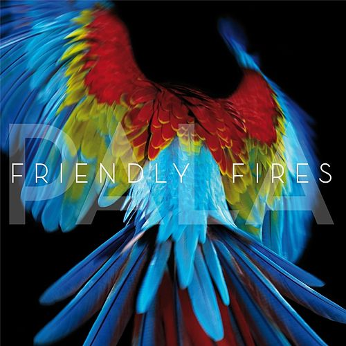 Pala by Friendly Fires
