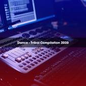 DANCE - TRIBAL COMPILATION 2020 de Various Artists
