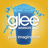 Pure Imagination (Glee Cast Version) by Glee Cast