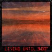Living Until 3 AM de Ggfi