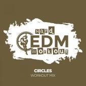 Circles by Hard EDM Workout