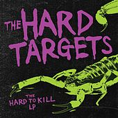 Hard to Kill von The Hard Targets