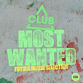 Most Wanted - Future House Selection, Vol. 38 de Various Artists