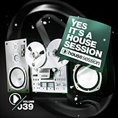 Yes It's a Housesession, Vol. 39 de Various Artists