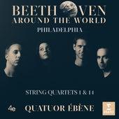 Beethoven Around the World: Philadelphia, String Quartets Nos 1 & 14 by Quatuor Ébène