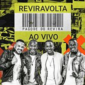 Pagode do Revira (Ao Vivo) by Grupo Reviravolta
