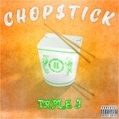 Chop$tick by Trple J