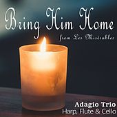 Bring Him Home (From Les Miserables) de Adagio Trio