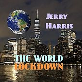 The World Lockdown by Jerry Harris