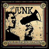 Problem. Reaction. Solution. by Junk