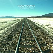 Never Give Up de Gold Lounge