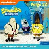 Folge 23 (Das Original-Hörspiel zur TV-Serie) von SpongeBob Schwammkopf