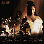BEFORE LOVE CAME TO KILL US (Deluxe) de Jessie Reyez