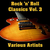 Rock 'n' Roll Classics Vol. 3 by Various Artists