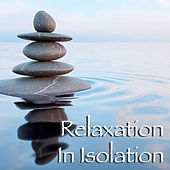 Relaxation In Isolation by Various Artists