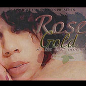 As the Rose Blooms von Rosegold