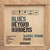 Blues Beyond Borders von Marcel Worms