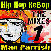 Hip Hop Rebop, Vol. 1 by Man Parrish