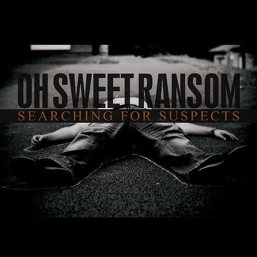 Searching For Suspects - Single by Oh Sweet Ransom