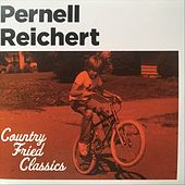 Country Fried Classics by The Pernell Reichert Band