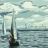 Let's Go Sailing by InternalEye