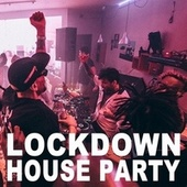 Lockdown House Party (The Best EDM, Trap & Dirty House Mix) by Various Artists