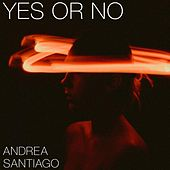 Yes or No de Andrea Santiago