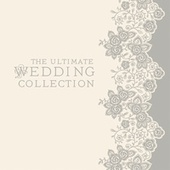 The Ultimate Wedding Collection de Various Artists
