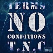 Terms No Conditions by The North Clique