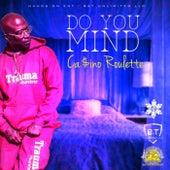 Do You Mind de Ca$ino Roulette