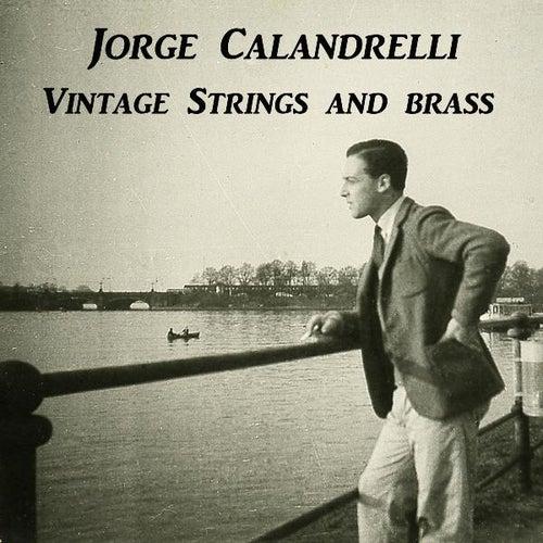 Jorge Calandrelli Vintage Strings and Brass by Jorge Calandrelli