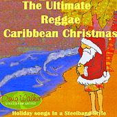 The Ultimate Reggae, Caribbean Christmas (Holiday Songs In a Steelband Style) by Doug Walker
