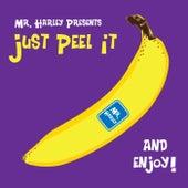 Just Peel It de Mr. Harley