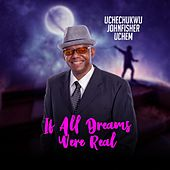 If All Dreams Were Real by Uchechukwu Johnfisher Uchem