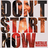 Don't Stop Now by Natalie Marchenko