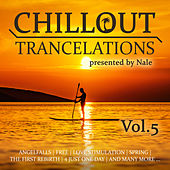 Chillout Trancelations, Vol. 5 by Nale