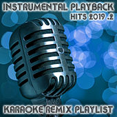 Instrumental Playback Hits - Karaoke Remix Playlist 2019.2 von Various Artists