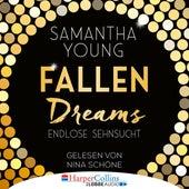 Fallen Dreams - Endlose Sehnsucht (Ungekürzt) von Samantha Young