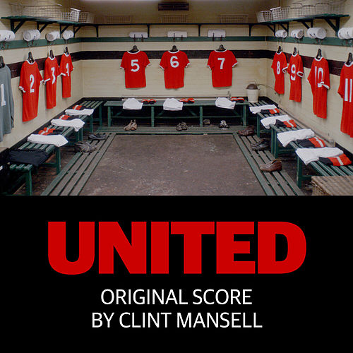 United - Original Score by Clint Mansell