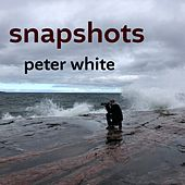 Snapshots by Peter White