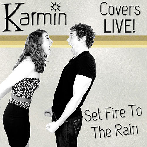 Set Fire to the Rain (Original by ADELE) by Karmin
